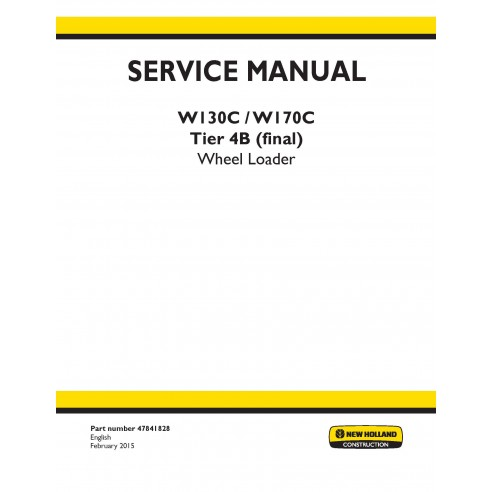 Manuel d'entretien du chargeur sur pneus New Holland W130C / W170C - Construction New Holland manuels