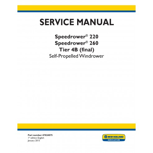 New Holland Speedrower 220, 260 self-propelled windrower service manual - New Holland Agriculture manuals