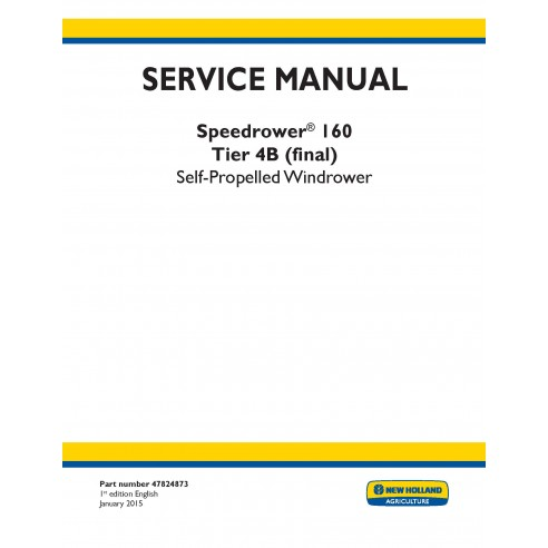 New Holland Speedrower 160 self-propelled windrower service manual - New Holland Agriculture manuals