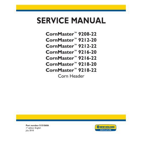 New Holland CornMaster 9208-22, 9212-20, 9212-22, 9216-20,  9216-22, 9218-20, 9218-22 corn header service manual