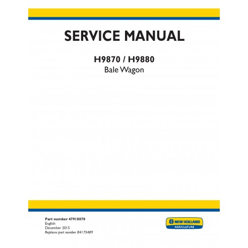 New Holland H9870 / H9880 bale wagon service manual - New Holland Agriculture manuals