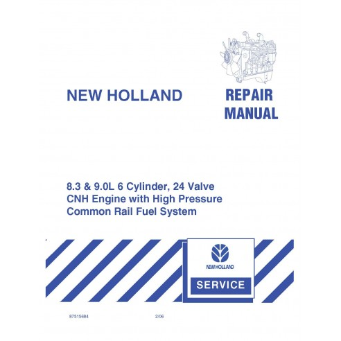 New Holland 8.3 & 9.0 6 Cylinder, 24 Valve engine repair manual - New Holland Agriculture manuals