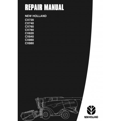 New Holland CX720 / CX740 / CX760 / CX780 / CX820 / CX840 / CX860 / CX880 combine repair manual - New Holland Agriculture man...