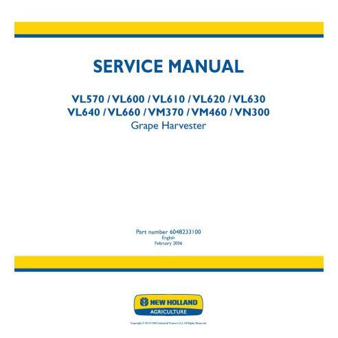 Manual de serviço da colhedora de uvas New Holland VL570 / VL600 / VL610 / VL620 / VL630 / VL640 / VL660 / VM370 / VM460 / VN...