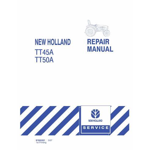 Manuel de réparation du tracteur New Holland TD45A / TT50A - Agriculture de New Holland manuels