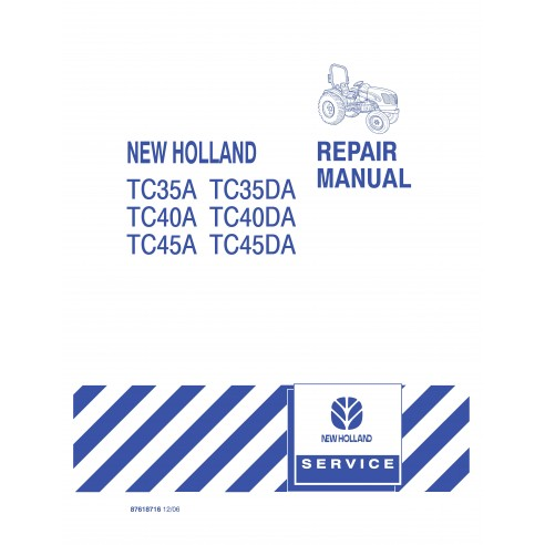 New Holland TC35A / TC35DA / TC40A / TC40DA / TC45A / TC45DA tractor repair manual - New Holland Agriculture manuals