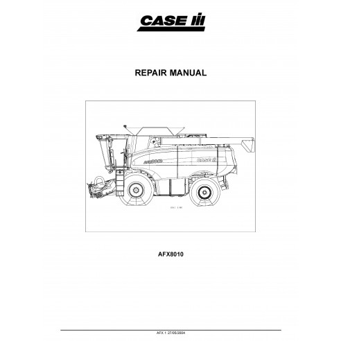 Case Ih AFX8010 combine repair manual - Case IH manuals