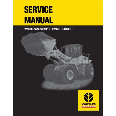 New Holland LW110 / LW130 / LW130TC wheel loader service manual - New Holland Construction manuals