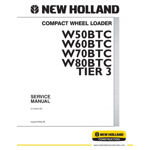 Manuel d'entretien du chargeur sur pneus compact New Holland W50BTC / W60BTC / W70BTC / W80BTC Tier 3 - Construction New Holl...