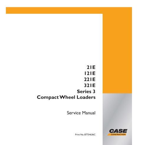 Cargadora de ruedas compacta Case 21E, 121E, 221E, 321E Serie 3 manual de servicio pdf - Case manuales