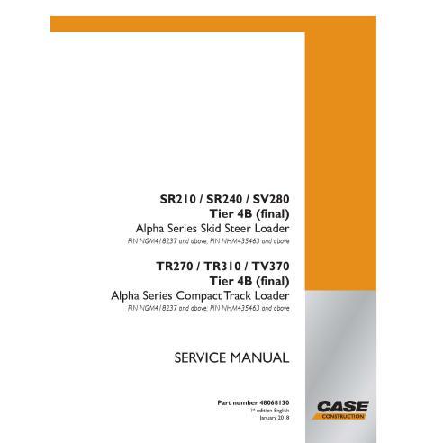 Case SR210, SR240, SV280, TR270, TR310, TV370 Tier 4B skid loader pdf service manual  - Case manuals