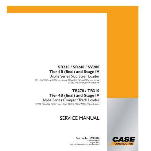 Case SR210, SR240, SV280, TR270, TR310 Tier 4B ans Stage IV skid loader pdf service manual  - Case manuals