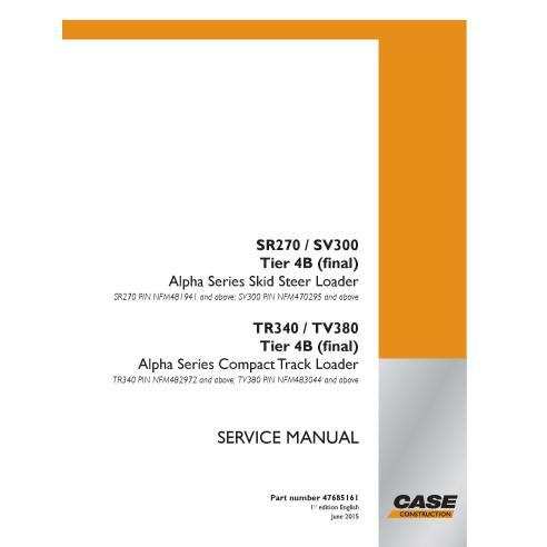Case SR270, SV300, TR340, TV380 Tier 4B skid loader pdf service manual  - Case manuals