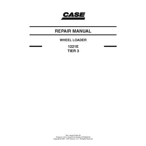 Manuel de réparation PDF de la chargeuse sur pneus Case 1221E Tier 3 - Case manuels