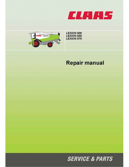 Claas Lexion 570, 580, 600 combine harvester repair manual-Claas