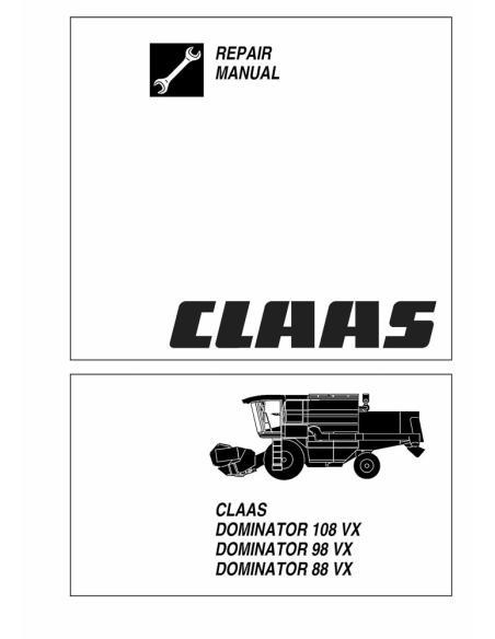 Claas Dominator 88 VX, 98 VX, 108 VX combine harvester repair manual - Claas manuals