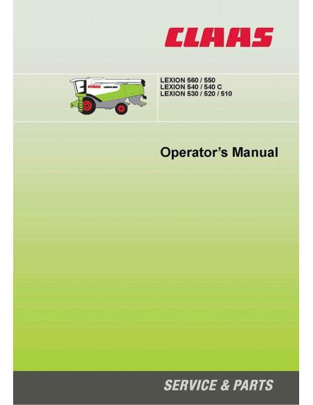 Claas Lexion 560 / 550, LEXION 540 / 540 C, Lexion 530 / 520 / 510 combine harvester operator's manual - Claas manuals