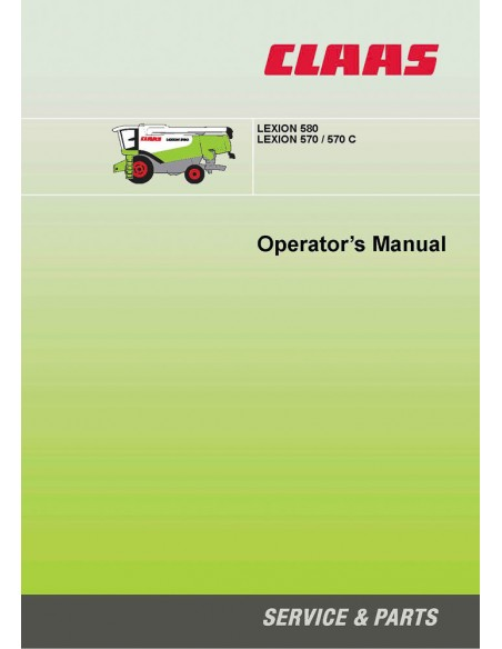 Claas Lexion 580, 570, 570 C combine harvester operator's manual - Claas manuals