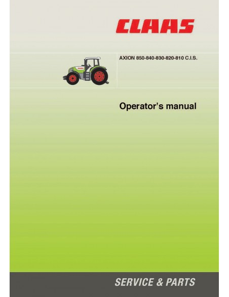 Claas 	Axion 810 - 820 - 830 - 840 - 850 C.I.S. tractor operator's manual - Claas manuals