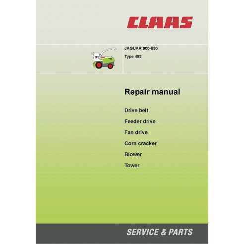 Claas JAGUAR 900 – 830 type 493 forage harvester repair manual - Claas manuals