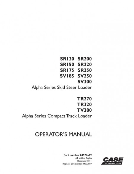 Operator's manual for Case SR 175 - 250, SV 185 - 250, TR270 - 320, TV 380 loader, PDF-Case