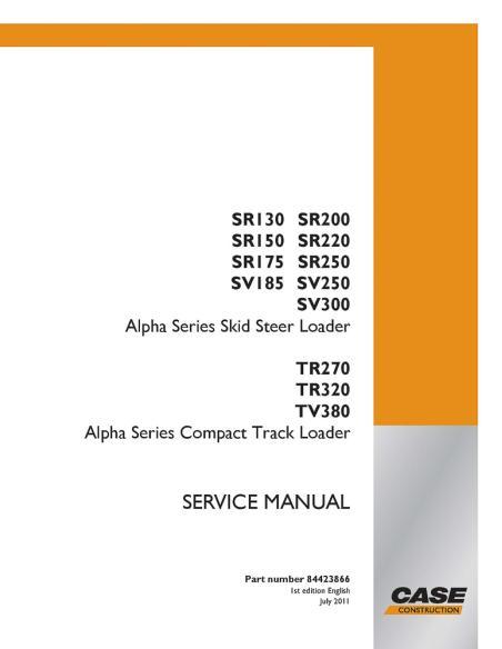 Case SR 175 - 250, SV 185 - 250, TR270 - 320, TV 380 loader service manual - Case manuals