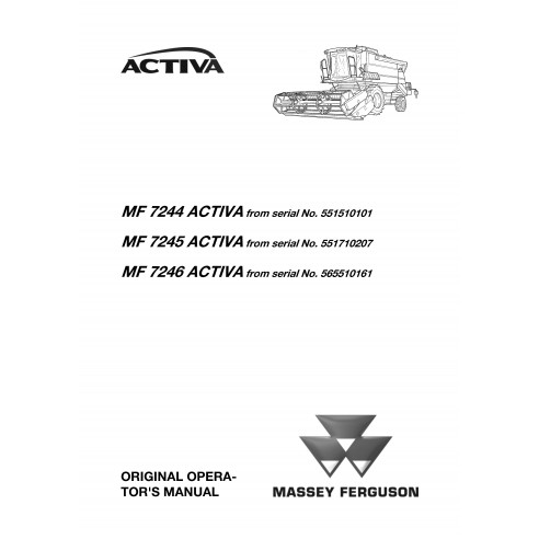 Operator's manual for Massey Ferguson MF 7244, 7245, 7246 ACTIVA combine harvester, PDF-Massey Ferguson service repair worksh...