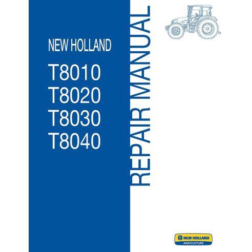 Manuel de réparation de tracteur New Holland T8010, T8020, T8030, T8040 - Agriculture de New Holland manuels