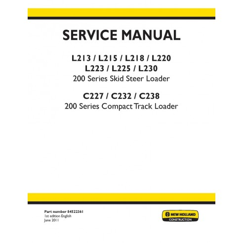Service manual for New Holland L213, L215, L218, L220, L223, L225 skid steer loaders, L230, C227, C232, C238 compact track lo...
