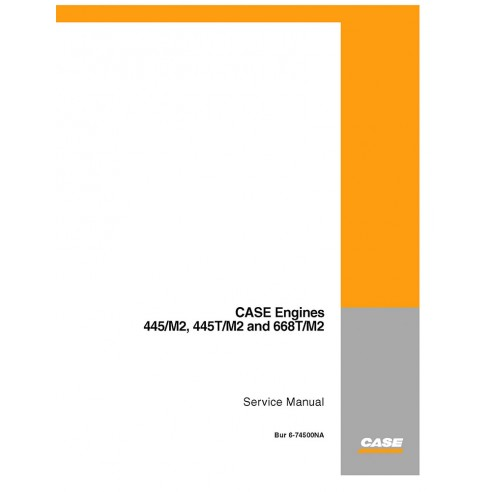 Service manual for Case 445/M2, 445T/M2 and 668T/M2 engine, PDF-Case