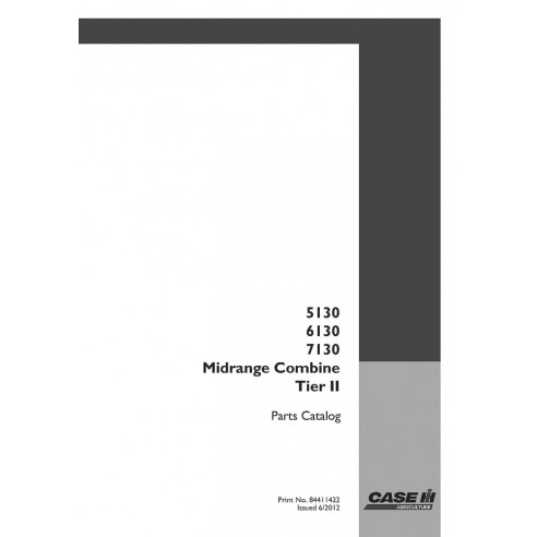 Catalogue de pièces pour moissonneuse-batteuse Case 5130, 6130, 7130 Tier 2 - Case manuels