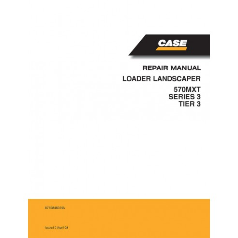 Case 570MXT Series 3 loader repair manual - Case manuals