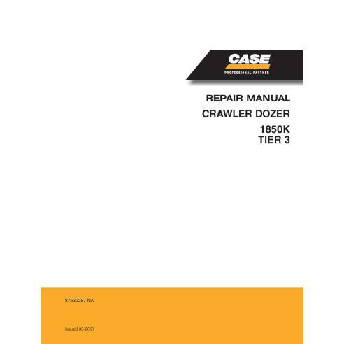 Manuel de réparation pour bulldozer sur chenilles Case 1850K Tier 3 - Case manuels