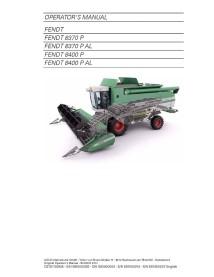Fendt 8370 P, 8400 P combine harvester operator's manual - Fendt manuals