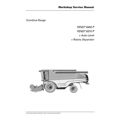 Fendt 8370 P, 8400 P combine harvester workshop manual - Fendt manuals