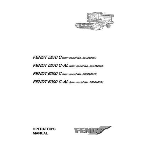 Fendt 5270 C, 6300 C combine harvester operator's manual - Fendt manuals