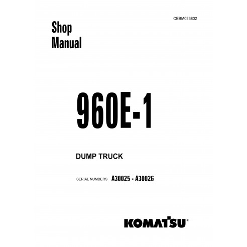 Shop manual for Komatsu 960E - 1 dump truck